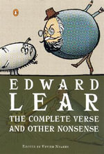 The Complete Verse and Other Nonsense : The Complete Verse and Other Nonsense - Edward Lear