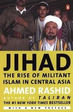 Jihad : The Rise of Militant Islam in Central Asia - MR Ahmed Rashid