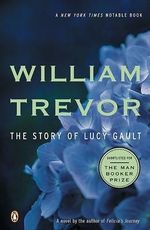 The Story of Lucy Gault :  A Novel a Novel - William Trevor