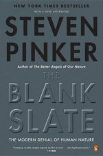 The Blank Slate : The Modern Denial of Human Nature - Steven Pinker