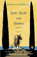 Birds, Beasts, and Relatives - Gerald Malcolm Durrell
