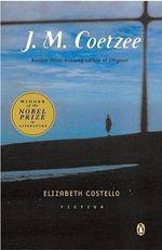 Elizabeth Costello - Professor of General Literature J M Coetzee