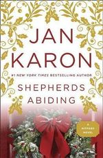 Shepherds Abiding, Esther's Gift, and the Milford Snowman : Beloved Mitford - Jan Karon