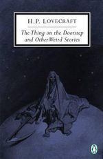 The Thing on the Doorstep and Other Weird Stories - H. P. Lovecraft