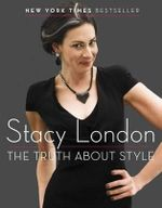 The Truth about Style : Making Natural Beauty Products - Stacy London