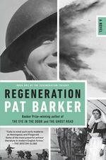 Regeneration : Regeneration Trilogy (Plume Books) - Pat Barker