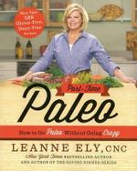 Part-Time Paleo : How to Go Paleo Without Going Crazy - Leanne Ely