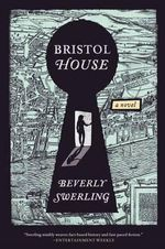 Bristol House - Beverly Swerling