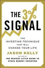 The 3% Signal : The Investing Technique That Will Change Your Life - Jason Kelly