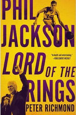 Phil Jackson Lord of the Rings : Lord of the Rings - Peter Richmond