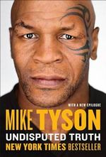 Undisputed Truth - Mike Tyson