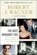 You Must Remember This : Life and Style in Hollywood's Golden Age - Scott Eyman