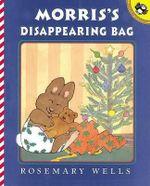 Morris's Disappearing Bag - Rosemary Wells