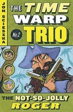 The Not-So-Jolly Roger #2 : Time Warp Trio (Puffin Paperback) - Jon Scieszka