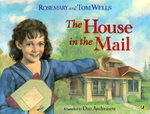 The House in the Mail - Rosemary Wells