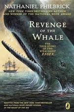 The Revenge of the Whale : The True Story of the Whalesip Essex - Nathaniel Philbrick