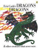 Eric Carle's Dragons, Dragons - Eric Carle