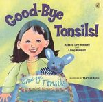 Good-Bye Tonsils! - Hatkoff Juliana Lee & Hatkoff Craig
