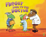 Froggy Goes to the Doctor - London Jonathan & Remkiewicz Frank