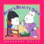 Ruby's Beauty Shop - Rosemary Wells