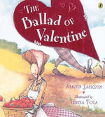 The Ballad of Valentine : Being the Adventures of a Small Snail (and an Even... - Alison Jackson