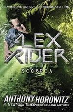 Alex Rider : Scorpia : Alex Rider Series : Book 5 - Anthony Horowitz