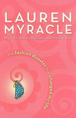 The Fashion Disaster That Changed My Life - Lauren Myracle