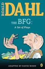 The BFG: A Set of Plays : A Set of Plays - Roald Dahl