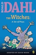 The Witches: A Set of Plays : A Set of Plays - Roald Dahl