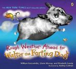 Rough Weather Ahead for Walter the Farting Dog - William Kotzwinkle
