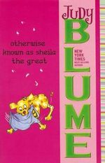 Otherwise Known as Sheila the Great : Fudge Series - Judy Blume