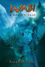 Wabi : A Hero's Tale - Joseph Bruchac