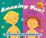 Amazing You! : Getting Smart about Your Private Parts - Gail Saltz