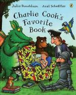 Charlie Cook's Favorite Book - Julia Donaldson