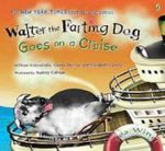 Walter the Farting Dog : Goes on a Cruise - William Kotzwinkle
