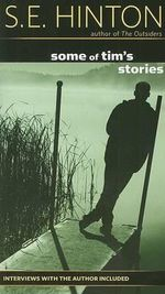 Some of Tim's Stories : The Oklahoma Stories & Storytellers Series - S E Hinton