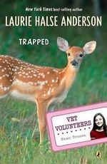 Trapped : Vet Volunteers (Quality) - Laurie Halse Anderson