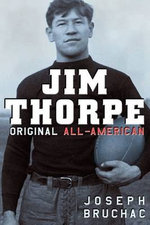 Jim Thorpe : Original All-American - Joseph Bruchac