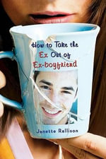 How to Take the Ex Out of Ex-Boyfriend - Janette Rallison