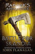 The Battle for Skandia (USA Edition) : Ranger's Apprentice Series : Book 4 - John Flanagan
