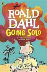 Going Solo : The Secrets Of The Immortal Nicholas Flamel Series... - Roald Dahl