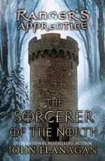 The Sorcerer of the North : Ranger's Apprentice Series : Book 5 - John Flanagan