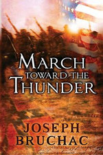 March Toward the Thunder - Joseph Bruchac