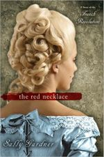 The Red Necklace: A Story of the French Revolution :  A Story of the French Revolution - Sally Gardner