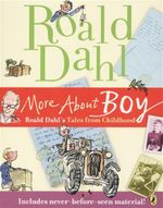 More About Boy : Roald Dahl's Tales from Childhood - Roald Dahl