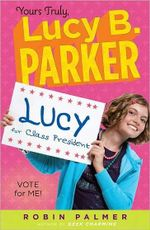Vote for Me! : Yours Truly, Lucy B. Parker Series : Book 3 - Robin Palmer