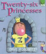 Twenty-Six Princesses : An Alphabet Story - Dave Horowitz