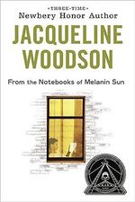 From the Notebooks of Melanin Sun - Jacqueline Woodson