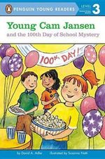 Young Cam Jansen and the 100th Day of School Mystery - David A Adler