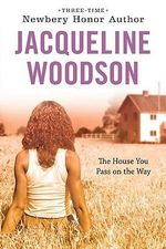 The House You Pass on the Way - Jacqueline Woodson